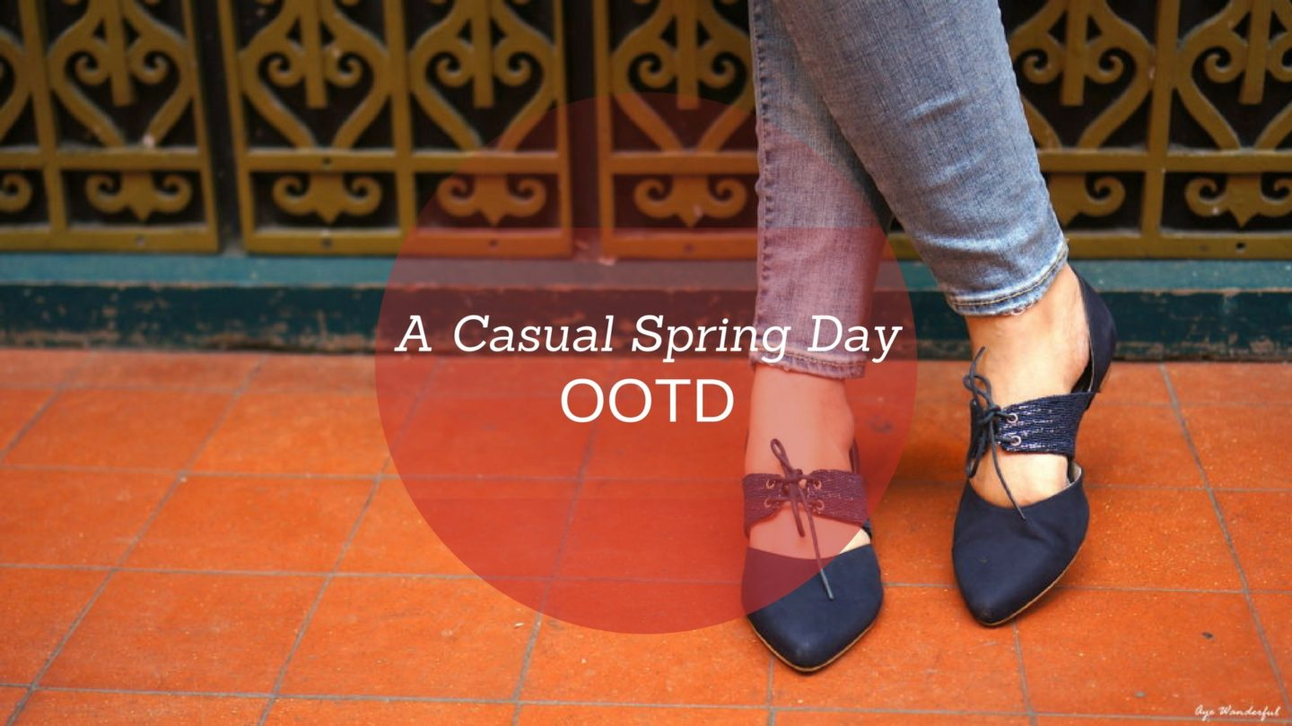 Style Edit – A Casual Spring Day Outfit