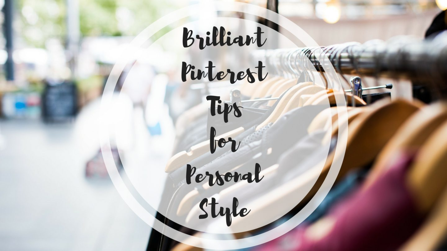 Brilliant Pinterest Tips for Personal Style