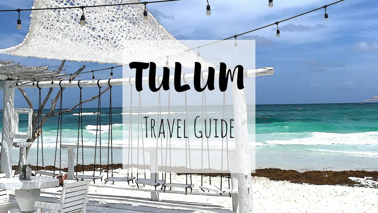 Tulum Travel Guide: The Ultimate Guide to Tulum, Mexico