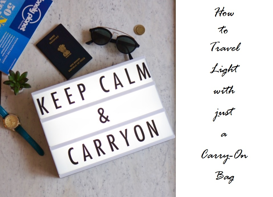 How to Travel Light with just a Carry-On Bag