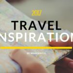 Travel Inspiration for 2017