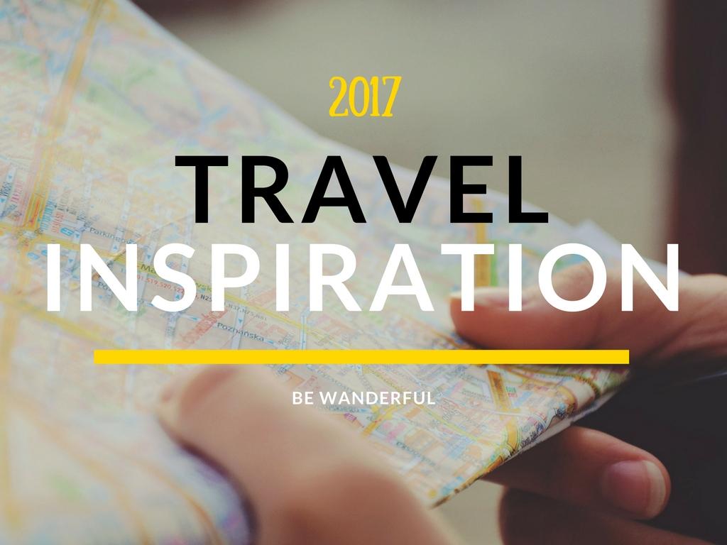 Travel Inspiration for 2017