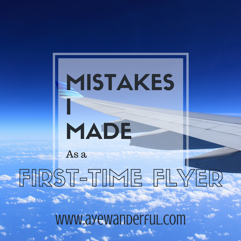 Mistakes I made as a First-Time Flyer