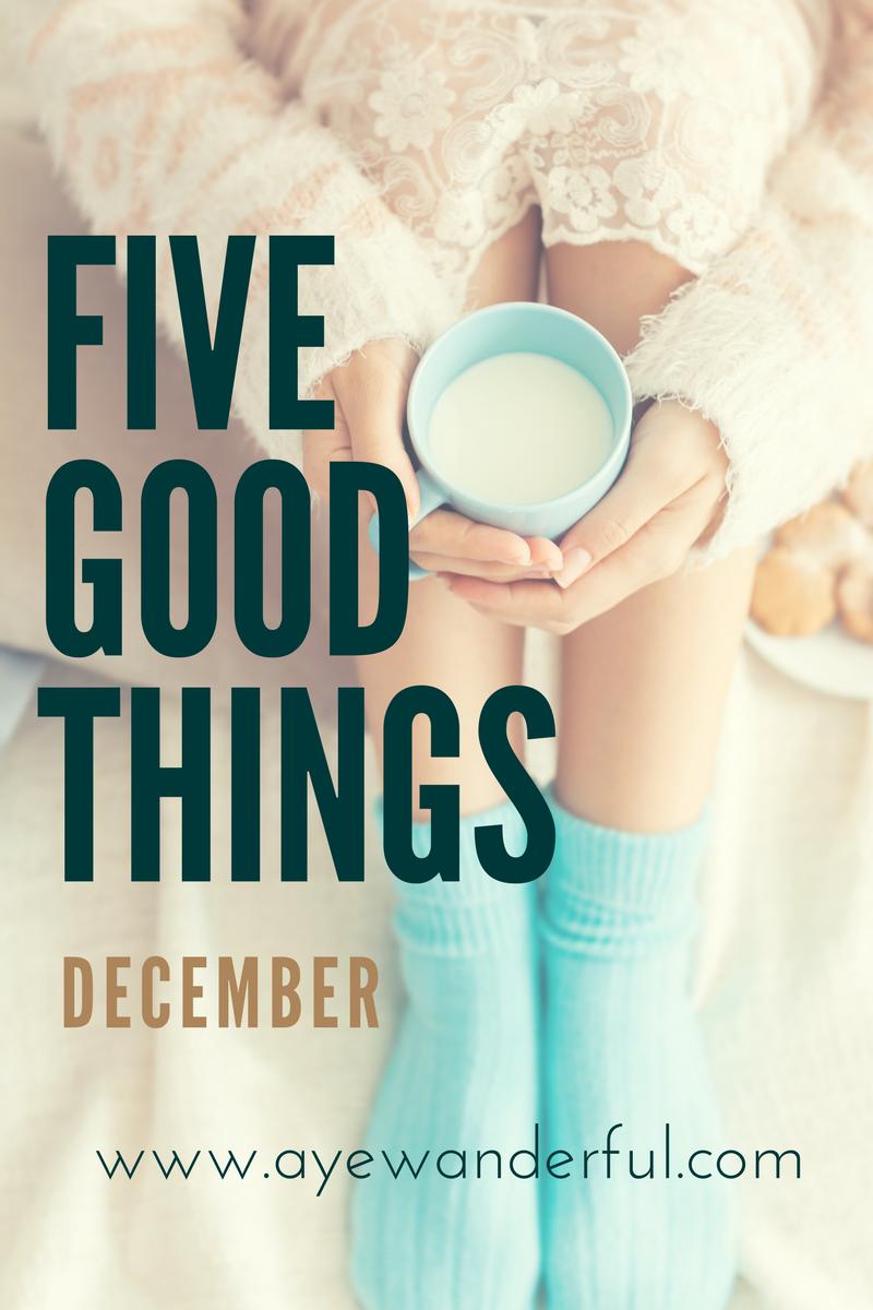 Five Good Things – December